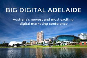 Big Digital Adelaide – Australian Digital Marketing Conference