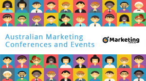Australian Marketing Conferences and Events – February 2017