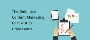 The Definitive Content Marketing Checklist to Drive Leads