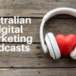 Australian Digital Marketing Podcasts To Listen To