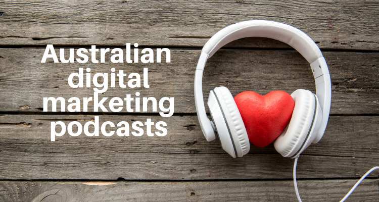 Best australian digital makreitng podcasts